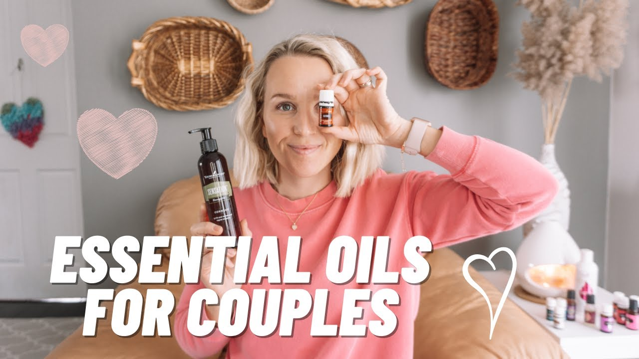 Download Young Living Essential Oils for Couples - Intimacy Oils   Torey Noora