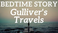 Bedtime Story for Adults - Gulliver's Travels