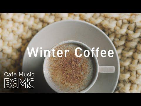 Winter Morning Café Music Calm Jazz Bossa Nova Coffee Music Youtube