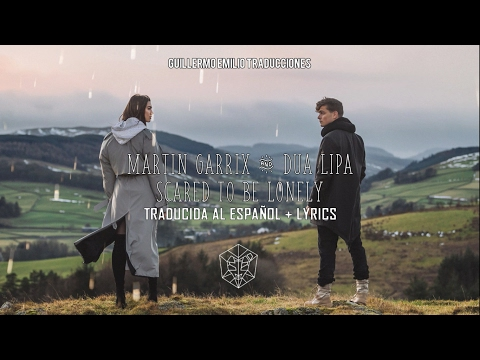 MARTIN GARRIX & DUA LIPA • SCARED TO BE LONELY  TRADUCIDA AL ESPAÑOL + LYRICS