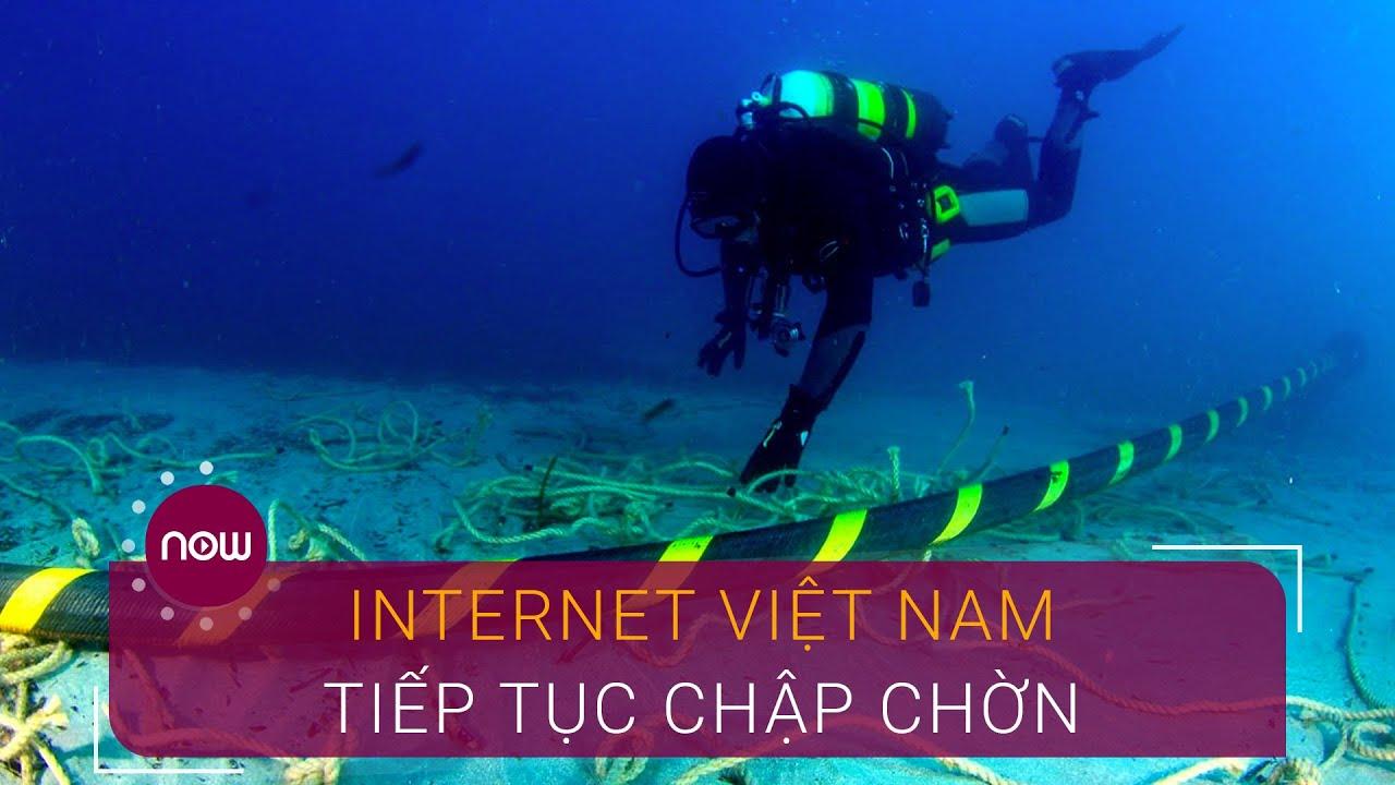 """Cáp quang """"lỡ hẹn"""" sửa chữa, internet Việt Nam chập chờn   VTC Now"""