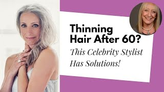 Solutions for Thinning Hair in Women Over 60 | Denise McAdam