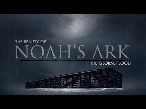 The Global Flood | The Reality of Noah