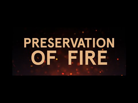 The Preservation Of Fire