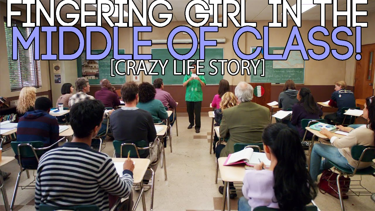 Fingering Girl In The Middle Of Class Crazy Life Story