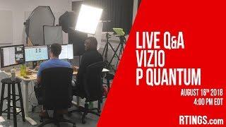 Live Q&A Vizio P Quantum - RTINGS.com
