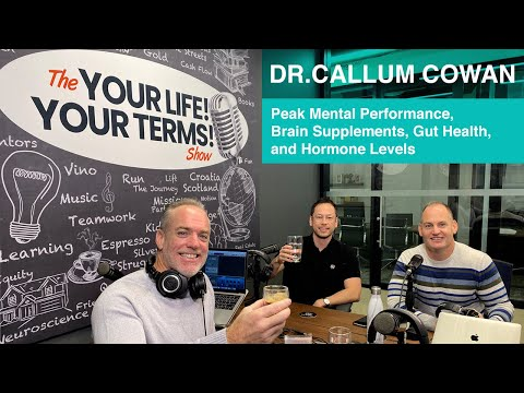 Dr. Callum Cowan - Peak Mental Performance, Brain Supplements, Gut Health & Hormone Levels