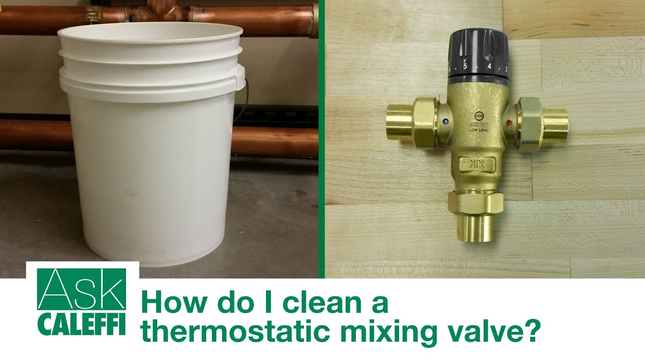 How Do I Clean A Thermostatic Mixing Valve Youtube