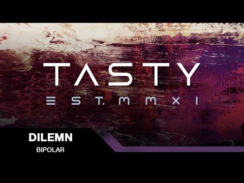 Dilemn - Bipolar [Tasty Release]