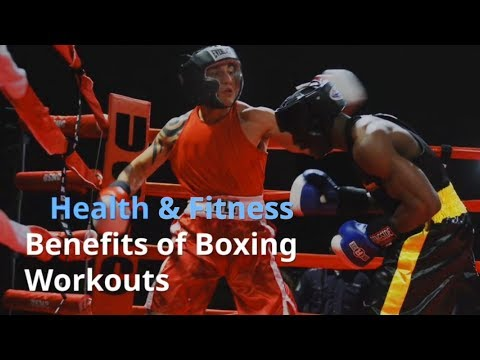 Health and Fitness Benefits of Boxing workout