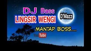 Download Lagu DJ 100% Bass - LINGSIR WENGI - 2019 mp3
