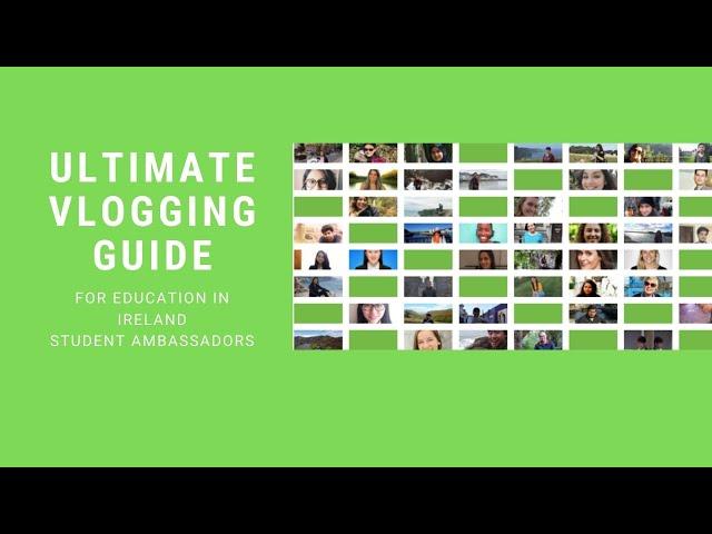 Ultimate Vlogging for Student Ambassadors