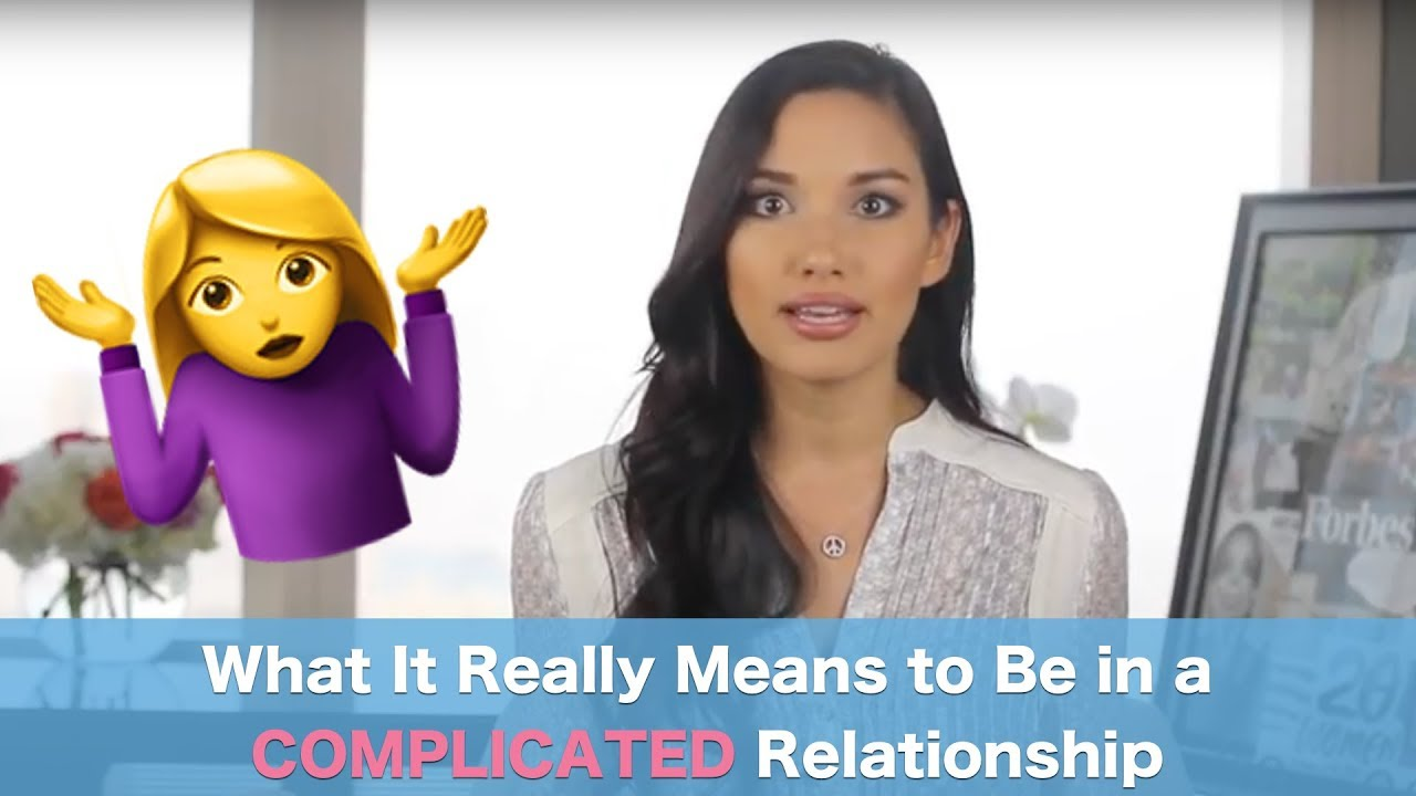 What It Really Means to Be in a COMPLICATED Relationship