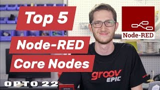 Top 5 Node-RED Core Nodes