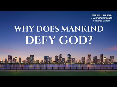 """Gospel Movie clip """"Perilous Is the Road to the Heavenly Kingdom"""" (4) - Why Does Mankind Defy God?"""