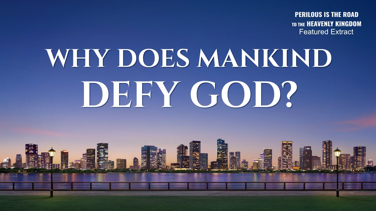 """Gospel Movie Extract 4 From """"Perilous Is the Road to the Heavenly Kingdom"""": Why Does Mankind Defy God?"""