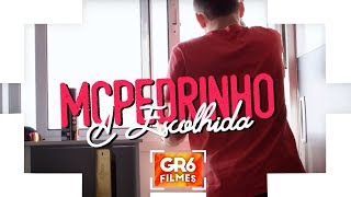 MC Pedrinho - A Escolhida (GR6 Filmes) Jorgin Deejhay