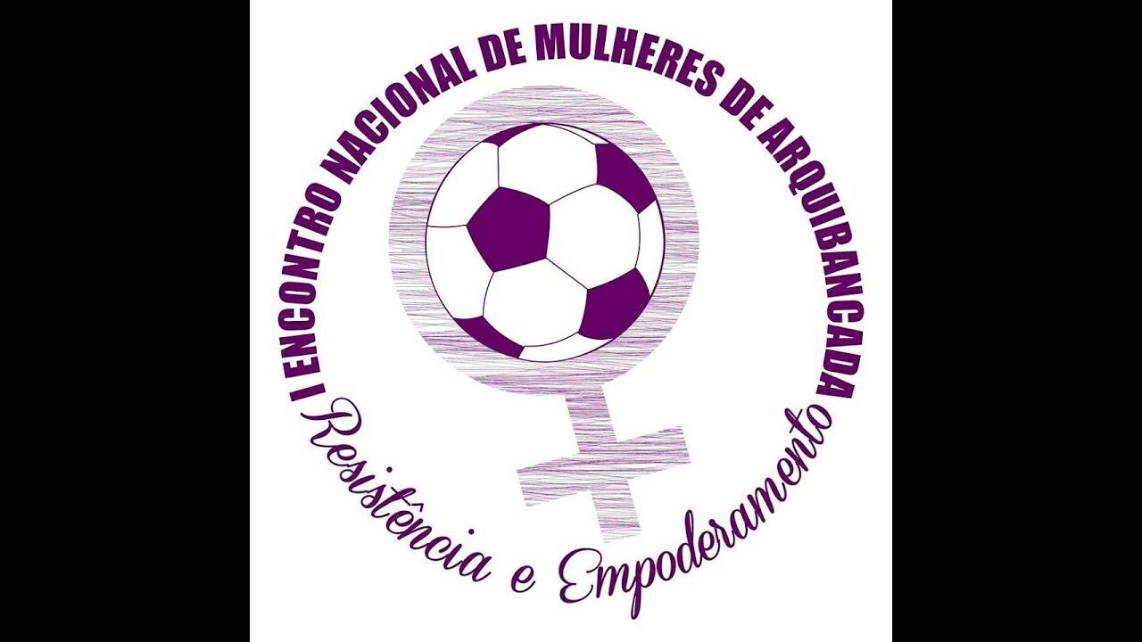 3d747cd9d8 1º Encontro Nacional de Mulheres de Arquibancada (parte 2) - YouTube