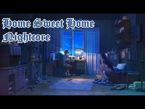 Home Sweet Home Nightcore mp3