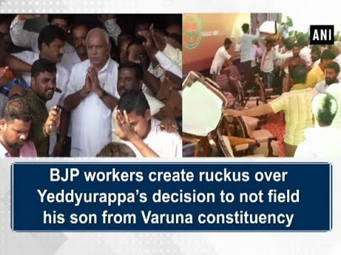 BJP workers create ruckus over Yeddyurappa's decision to not field his son from Varuna constituency