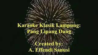 Karaoke Klasik Lampung (Pang Lipang Dang)--A. Effendi Sanusi