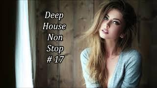 Deep House Non Stop # 17