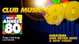 Les Charlots - Trop c'est trop - ClubMusic80s
