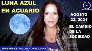 LUNA AZUL EN ACUARIO EL Cambio de la Sociedad, 2da Luna Llena en Acuario