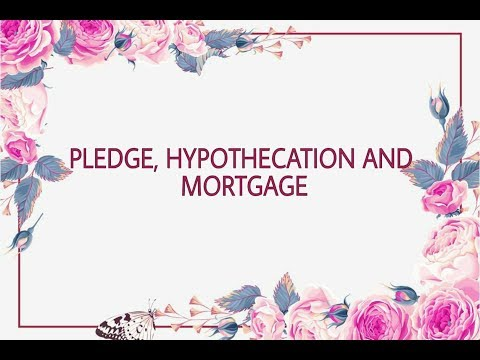 CHARGES ON ASSETS-PLEDGE, HYPOTHECATION AND MORTGAGE