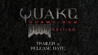 QC:DE Trailer & Release Date (Quake Champions: Doom Edition)
