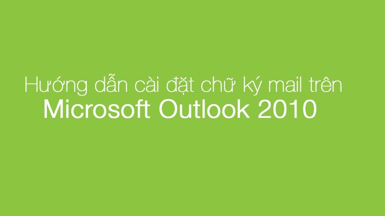 Hướng dẫn cách tạo chữ ký mail trên Outlook 2010/2013/2016 dễ nhất | Thực hiện Web24