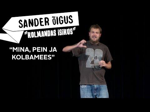 """Sander Õigus - """"Mina, Pein Ja Kolbamees"""""""