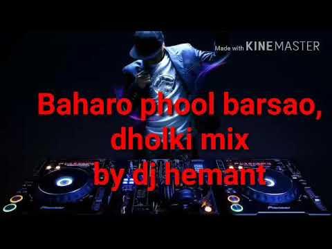 Remix-bahro phool barsao. Dj hemant