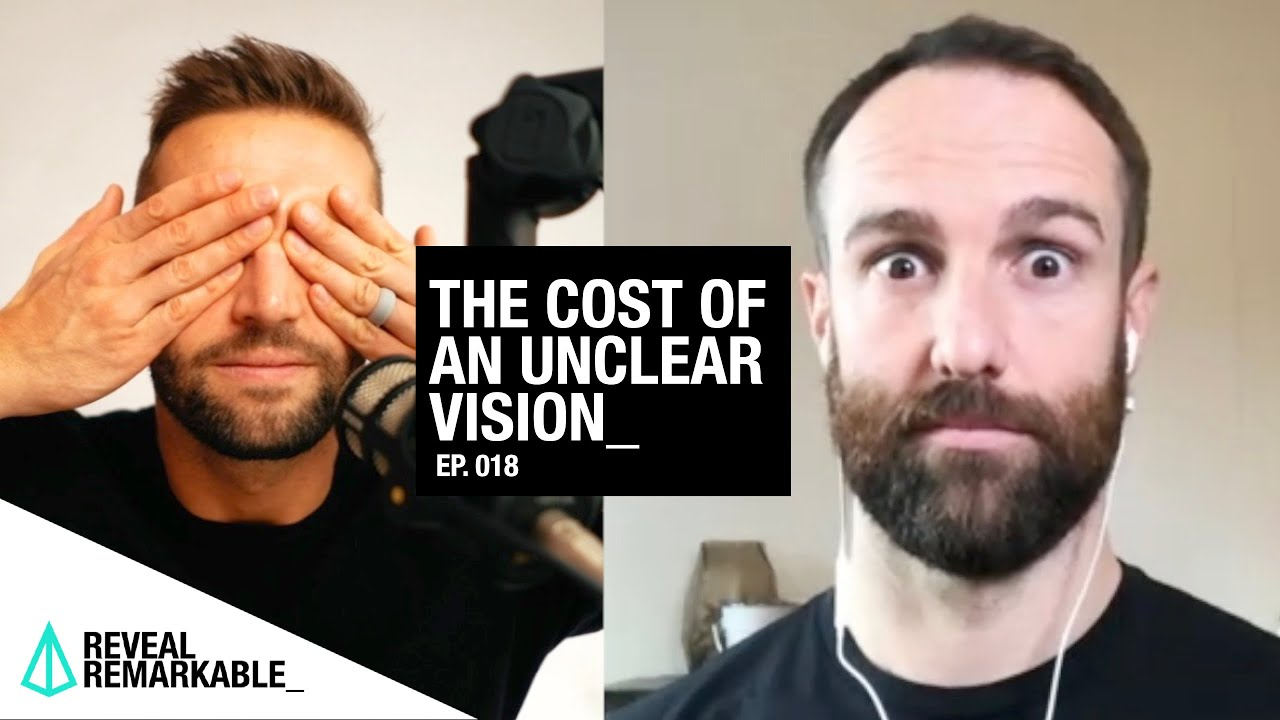 The Curse of an Unclear Vision | Reveal Remarkable: Ep.018