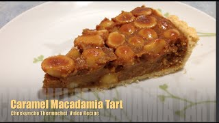 Caramel Macadamia Tart Cheekyricho Video Recipe