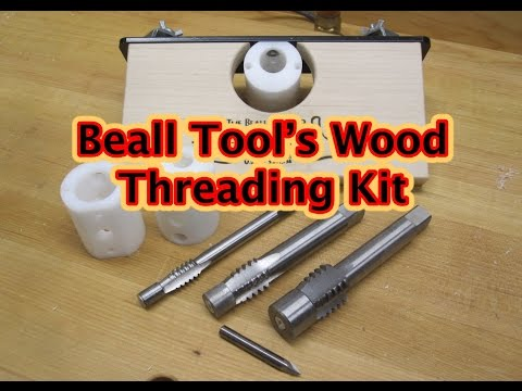 Beall Tool's Wood Threader