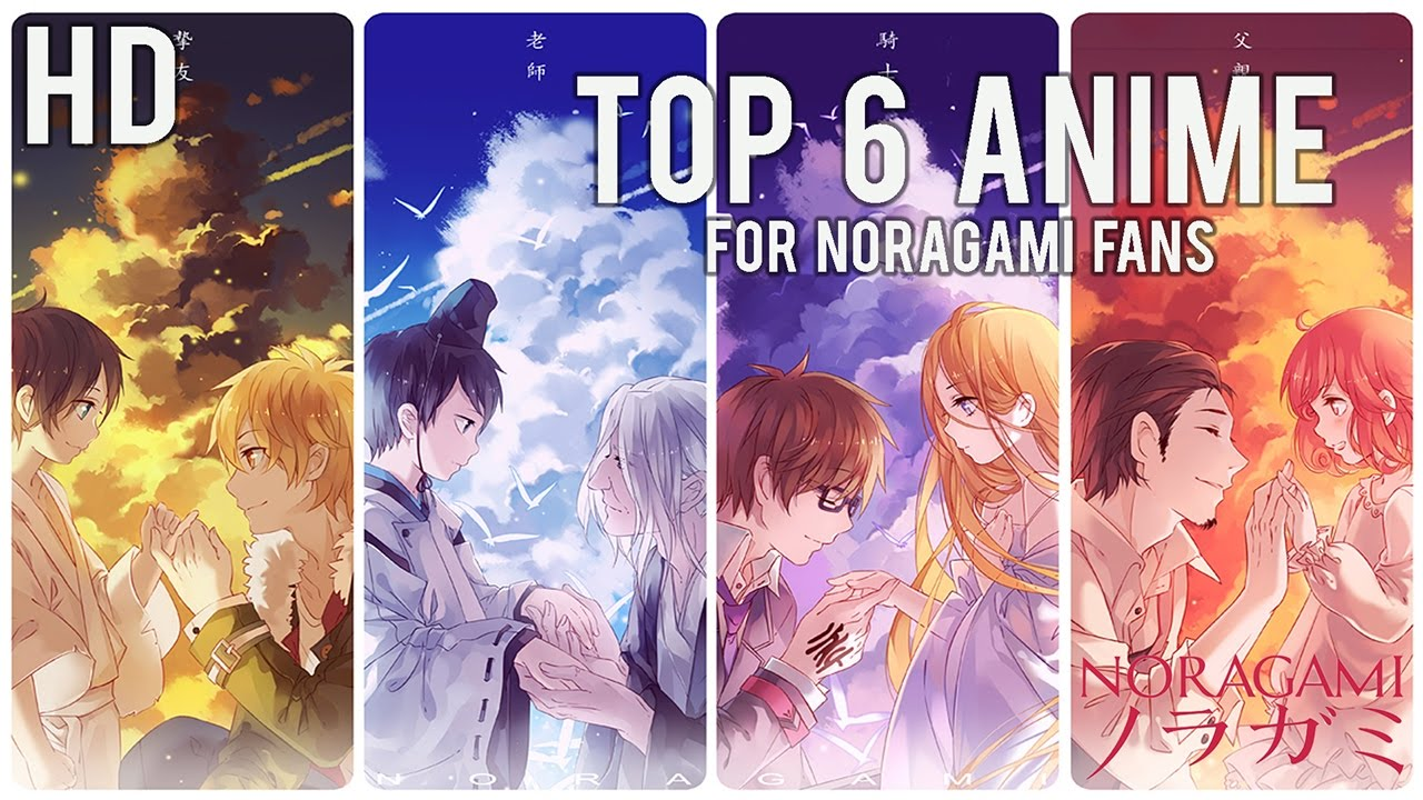 Top 6 Anime For Noragami Fans Youtube