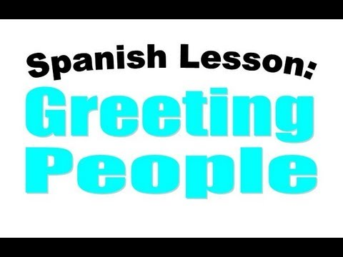 Spanish lesson greeting someone in spanish youtube spanish lesson greeting someone in spanish m4hsunfo