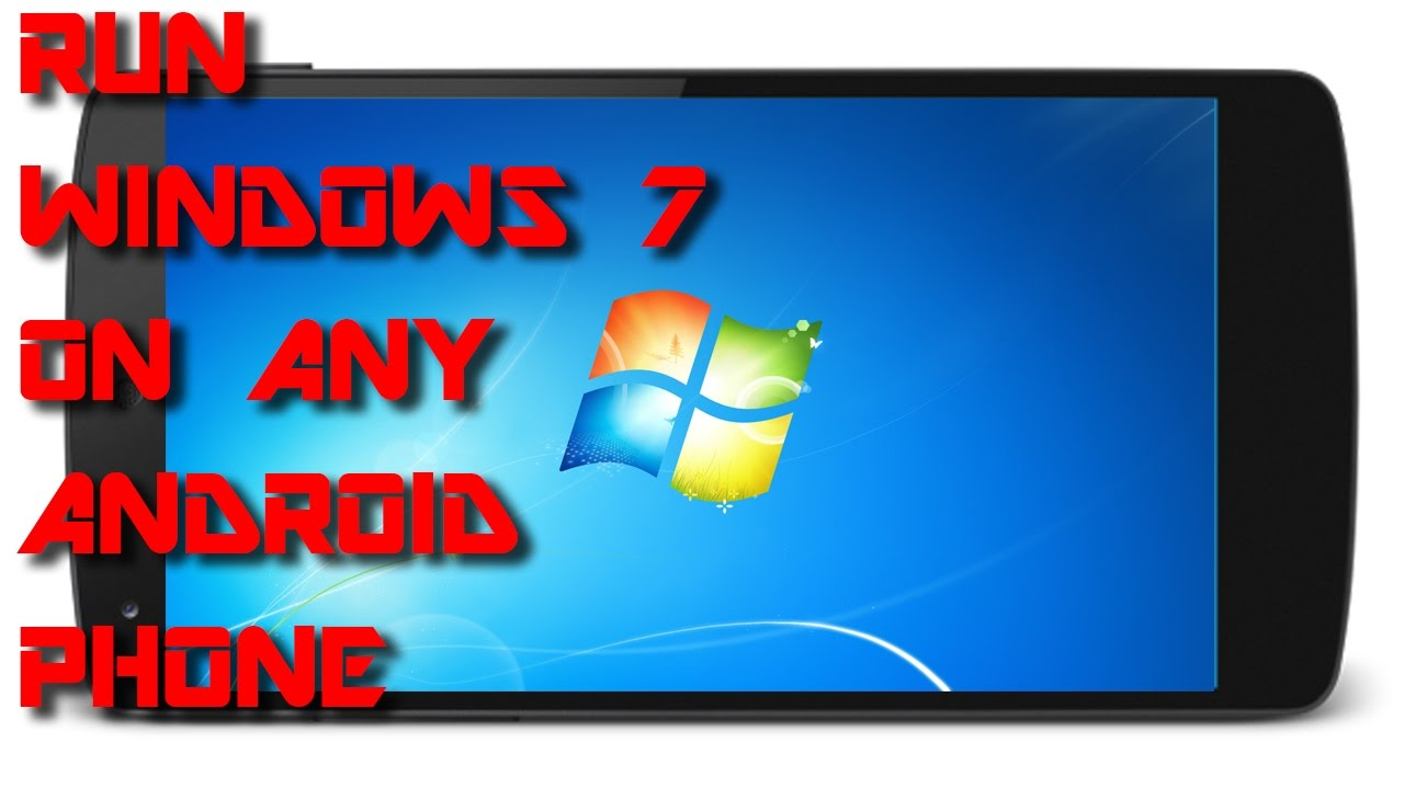 Run Windows 7 On Any Android Device(No Root)!{(100% Legit)