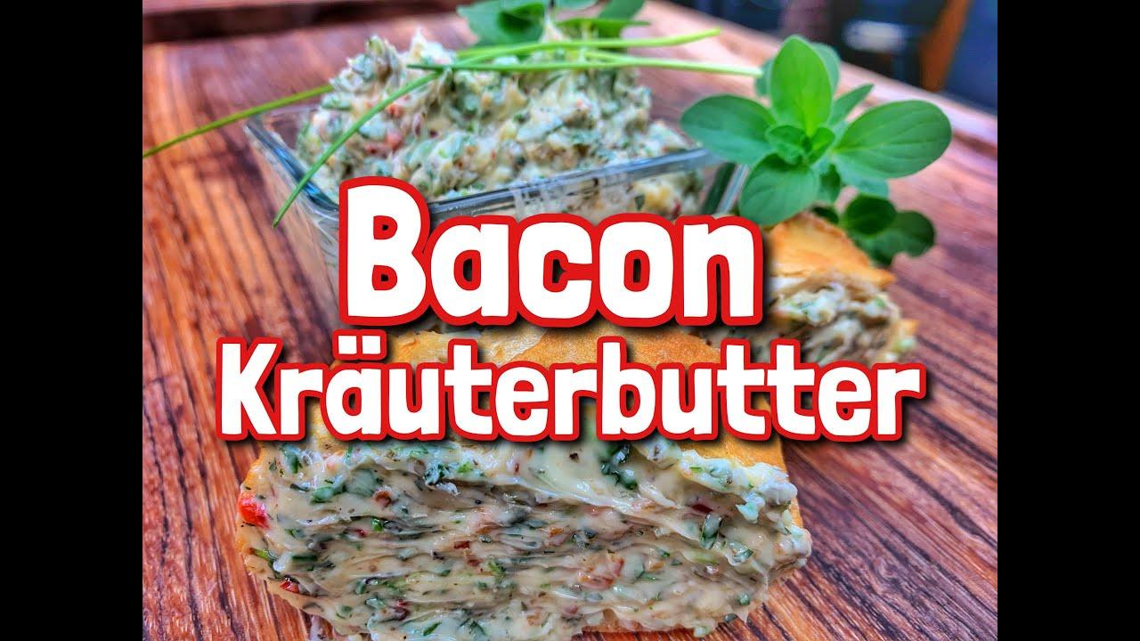 Bacon Kräuterbutter - einfach und super lecker! -- Westmünsterland BBQ