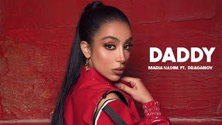 Maria Nadim ft. Draganov  - Daddy (Official Music Video)