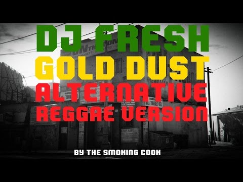 DJ Fresh - Gold Dust - Alternative Reggae Version