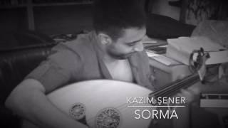 Kazım Şener - Sorma