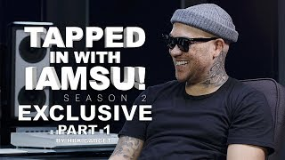 TAPPED IN WITH IAMSU!: SEASON 2 Ep.2 - EXCLUSIVE Pt.1