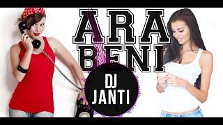 Dj Janti - Ara Beni (Club Remix) dinle ve mp3 indir