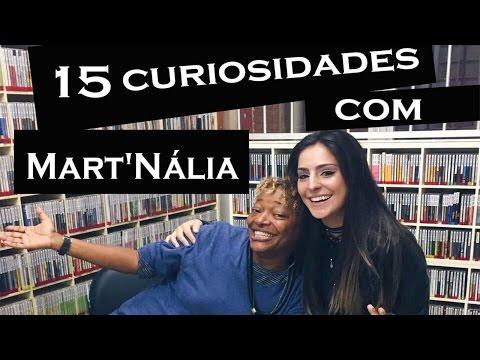 15 CURIOSIDADES + ENTREVISTACOM MART'NÁLIA - CABIDE