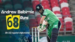 Andrew Balbirnie's 68 Run Against Afghanistan || 5th ODI || Afghanistan vs Ireland in India 2019