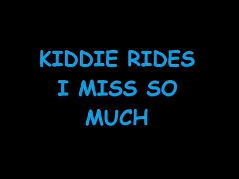 Kiddie Rides I Miss So Much