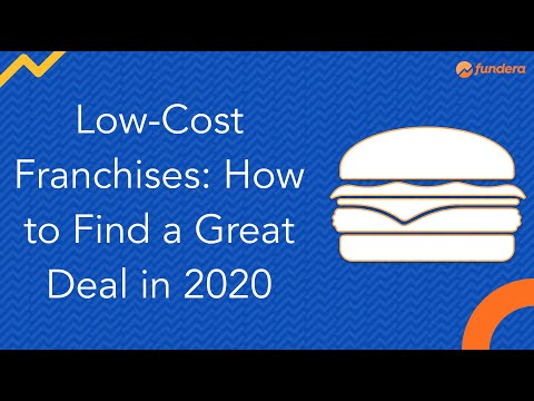 Low-Cost Franchises: How To Find A Great Deal In 2020