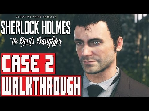 Sherlock Holmes The Devil's Daughter Gameplay Walkthrough Part 2 (1080p) - No Commentary FULL GAME
